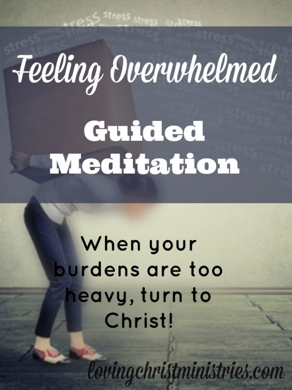 When feeling overwhelmed, allow Jesus to give you rest. This guided meditation will help you put down your burdens and carry Christ's peace.