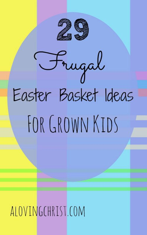 Easter basket ideas for grown kids sometimes come with a high price tag. Check out these 29 ideas that won't break the budget!