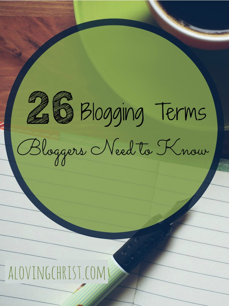 Be sure to know these blogging terms when you start out on your blogging journey. You'll be so glad to know what all those other bloggers are talking about!